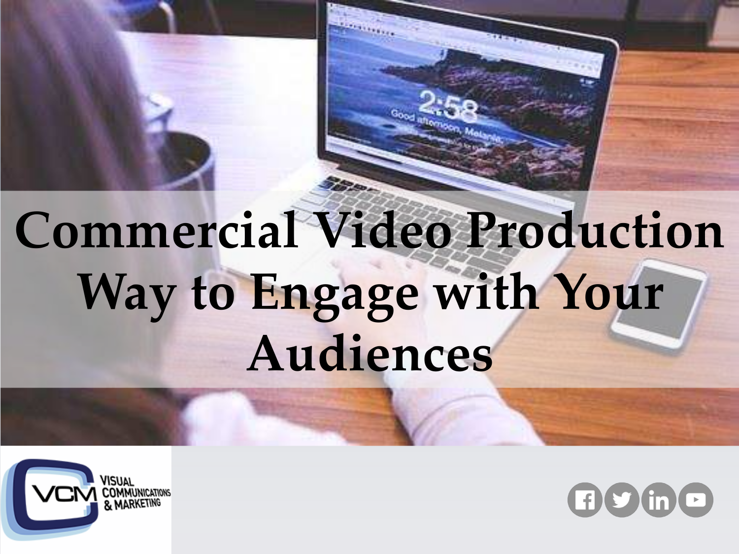 Commercial Video Production - Way to Engage with Your Audiences.pptx